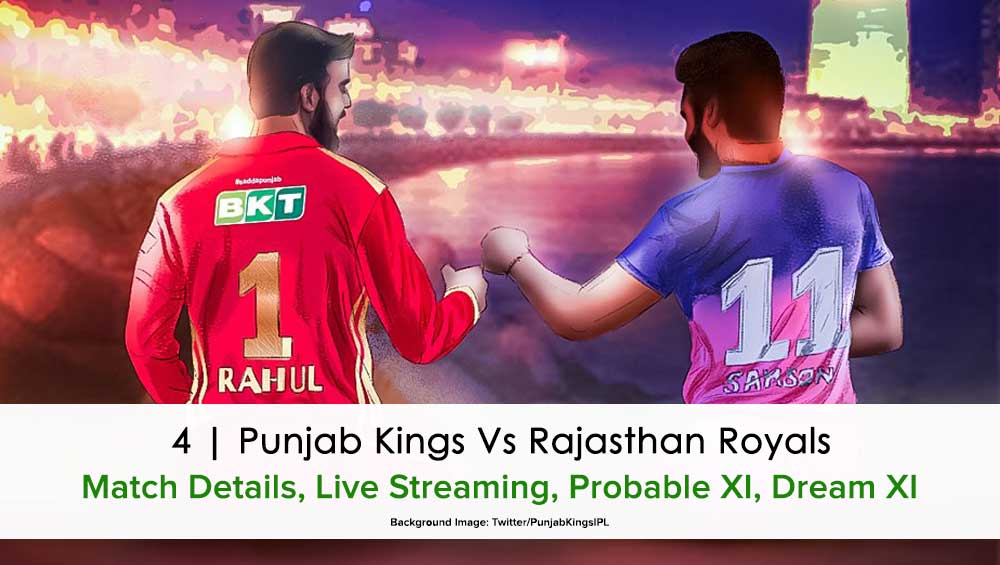 IPL 2021 Match 4 Rajasthan Royals vs Punjab Kings